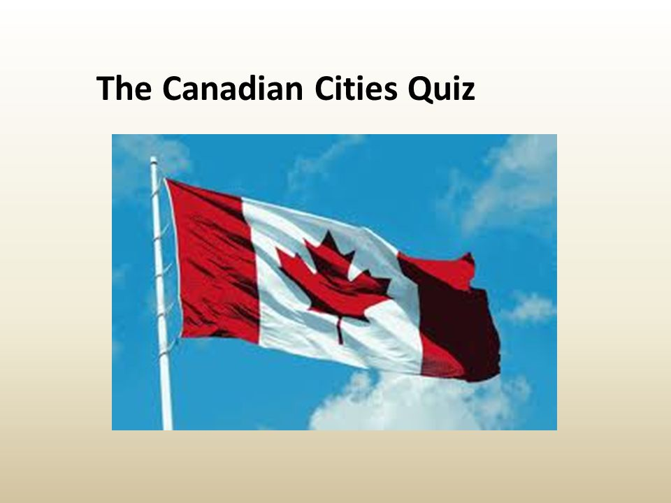 The Canadian Cities Quiz