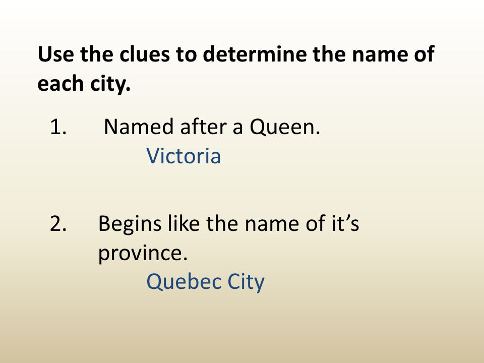 Use the clues to determine the name of each city.