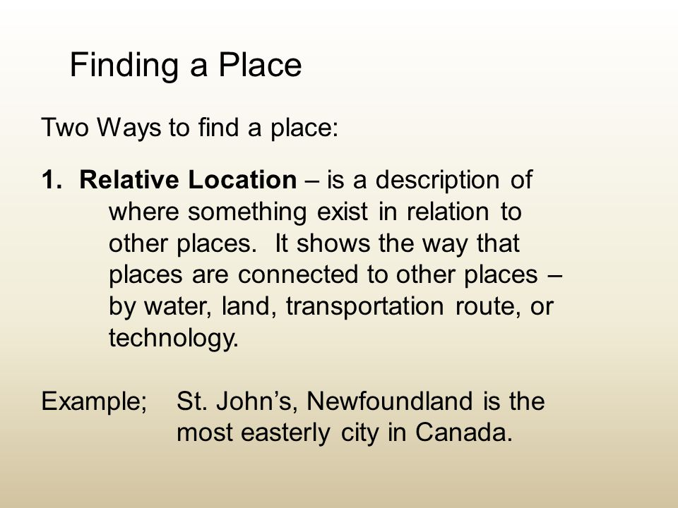 Finding a Place Two Ways to find a place: