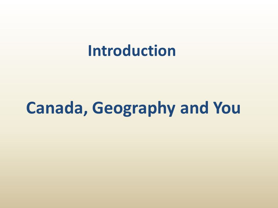 Canada, Geography and You