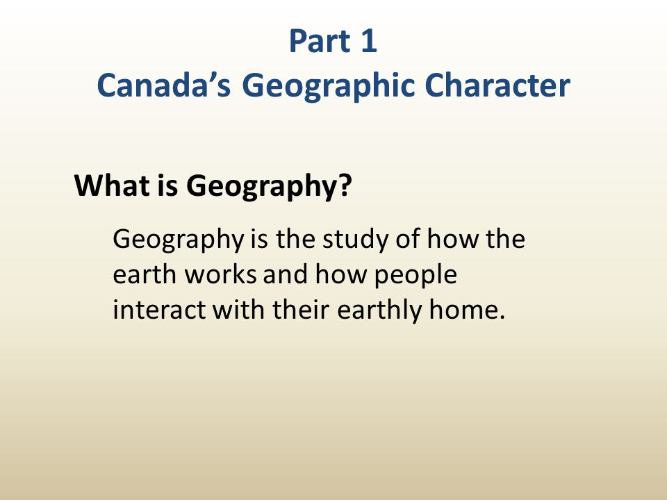 Part 1 Canada's Geographic Character