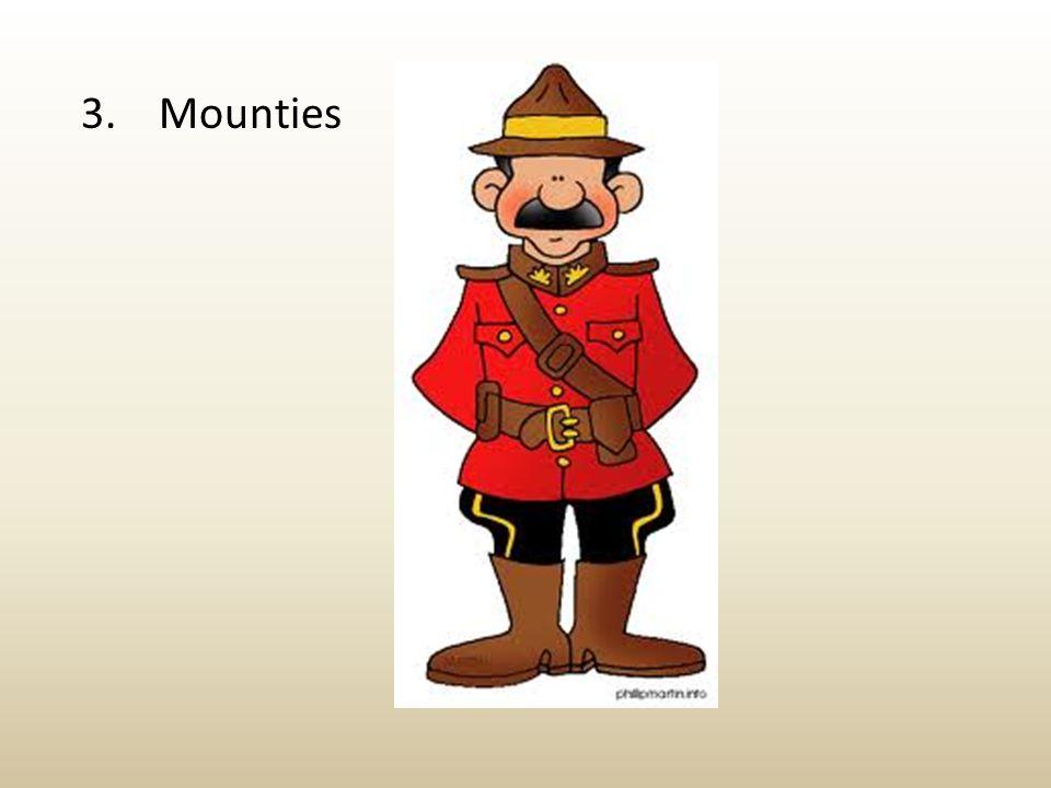 3. Mounties