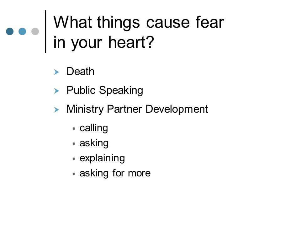 What things cause fear in your heart