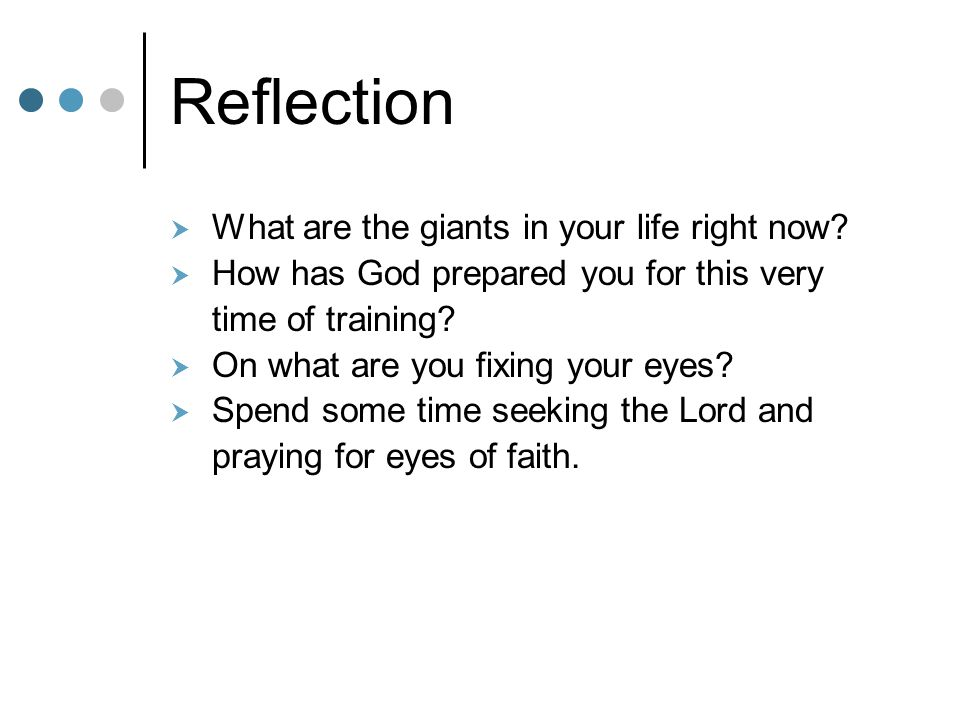 Reflection What are the giants in your life right now