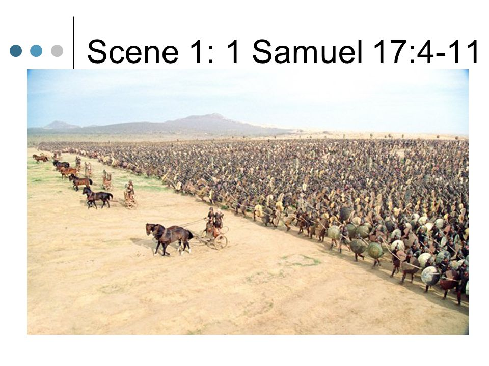 Scene 1: 1 Samuel 17:4-11