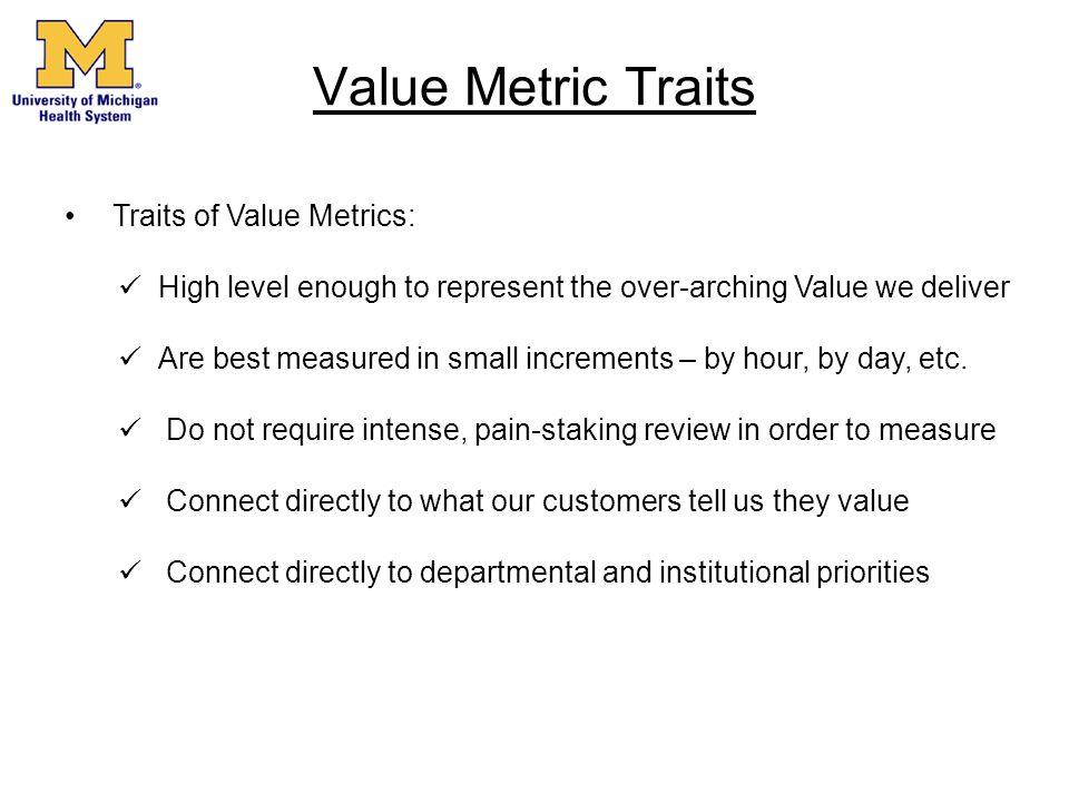 Value Metric Traits Traits of Value Metrics: