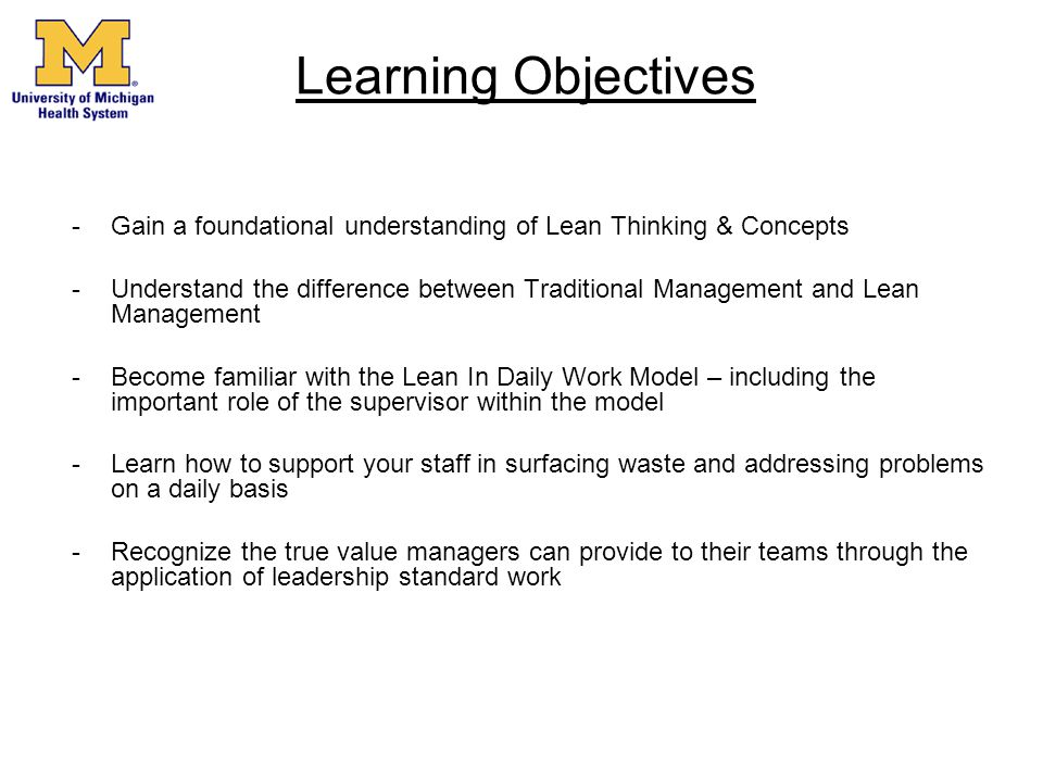 Learning Objectives Gain a foundational understanding of Lean Thinking & Concepts.