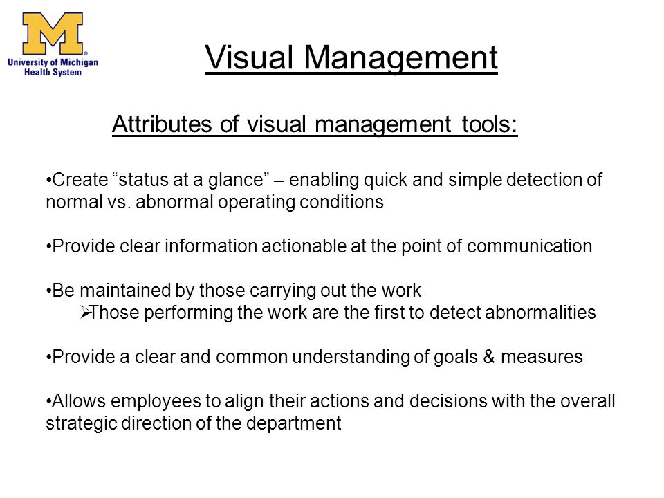 Visual Management Attributes of visual management tools: