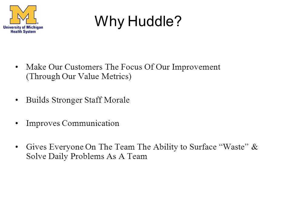 Why Huddle Make Our Customers The Focus Of Our Improvement (Through Our Value Metrics)