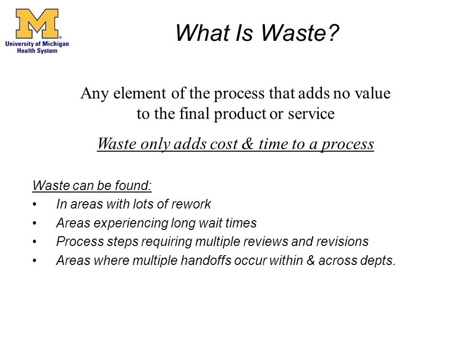 Waste only adds cost & time to a process