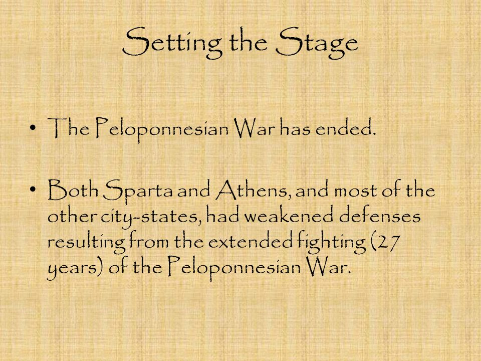 Setting the Stage The Peloponnesian War has ended.