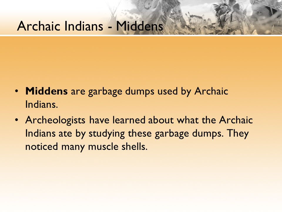 Archaic Indians - Middens
