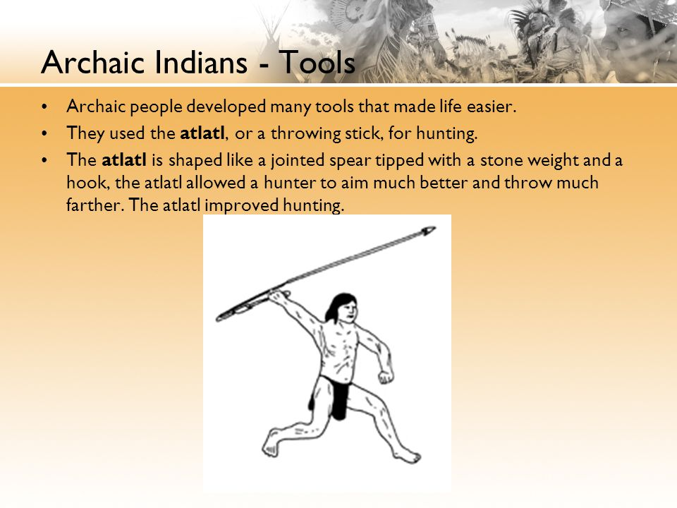 Archaic Indians - Tools