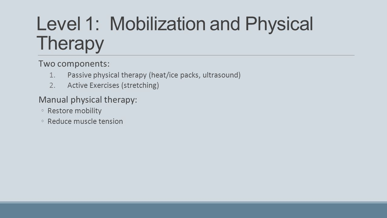 Level 1: Mobilization and Physical Therapy