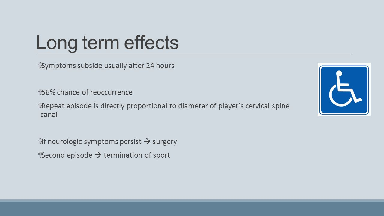 Long term effects Symptoms subside usually after 24 hours