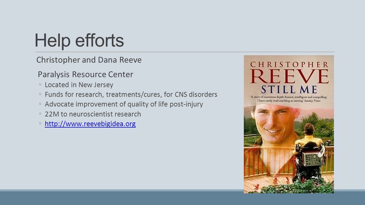 Help efforts Christopher and Dana Reeve Paralysis Resource Center