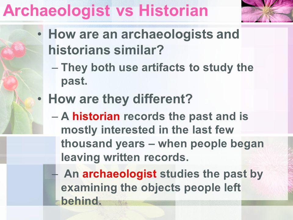 Archaeologist vs Historian
