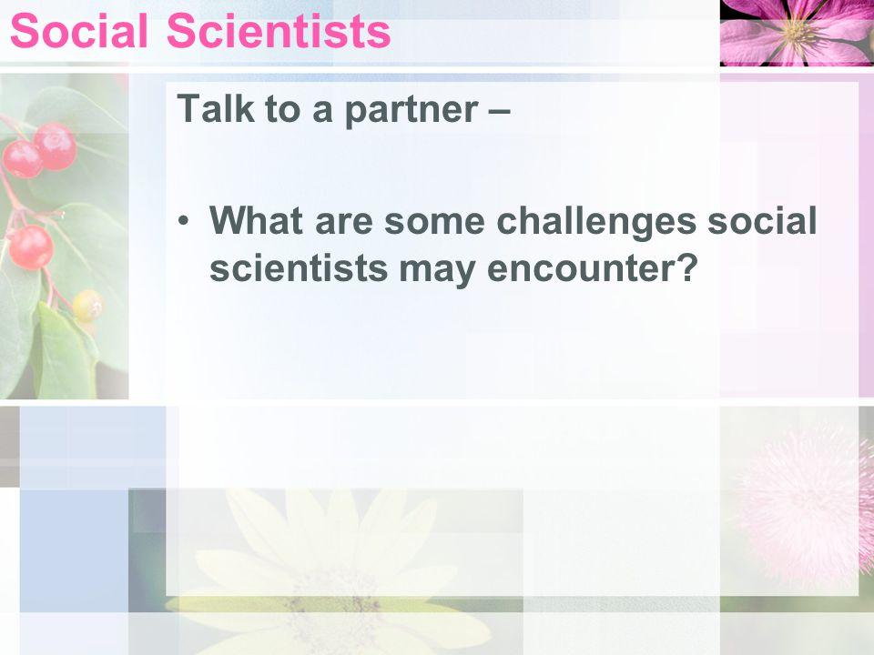Social Scientists Talk to a partner –