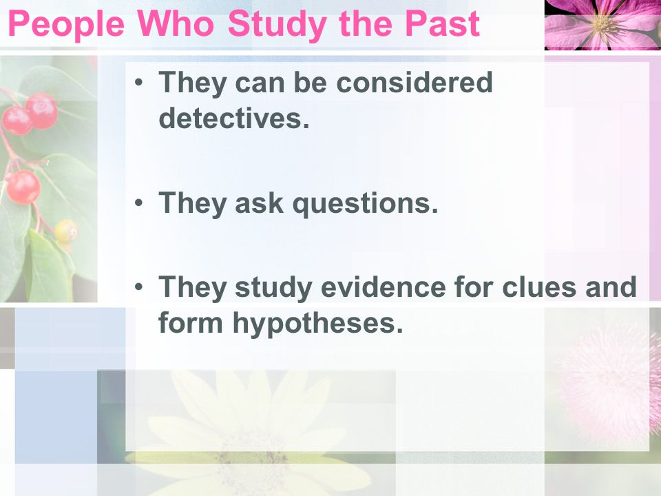 People Who Study the Past