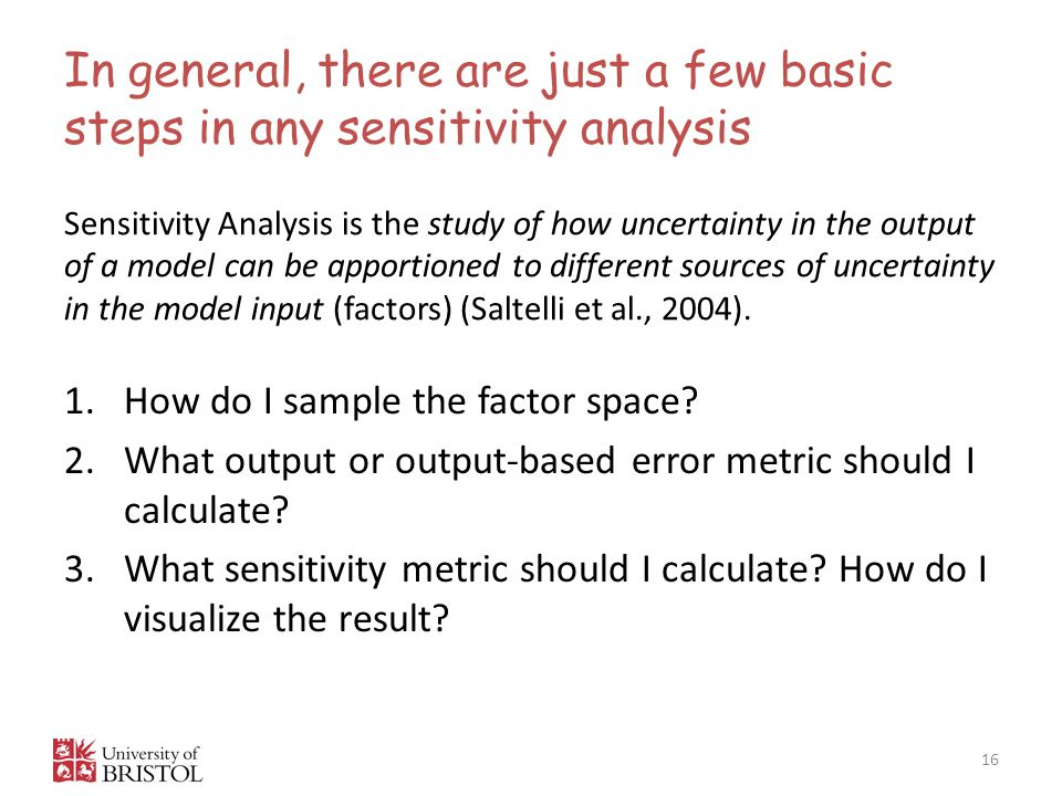 In general, there are just a few basic steps in any sensitivity analysis