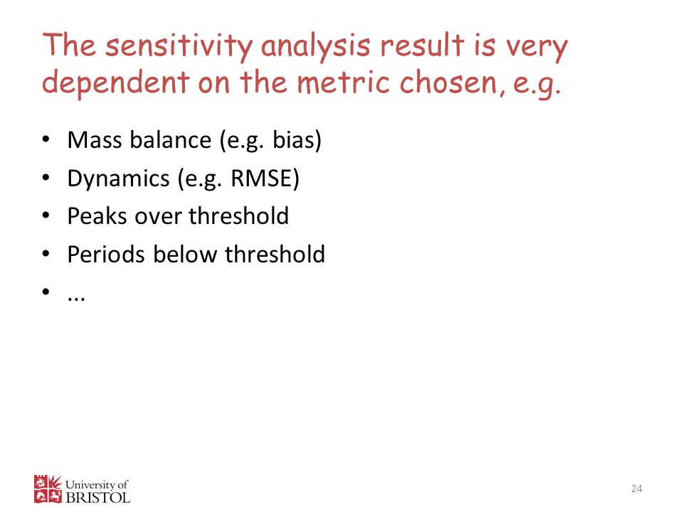 The sensitivity analysis result is very dependent on the metric chosen, e.g.