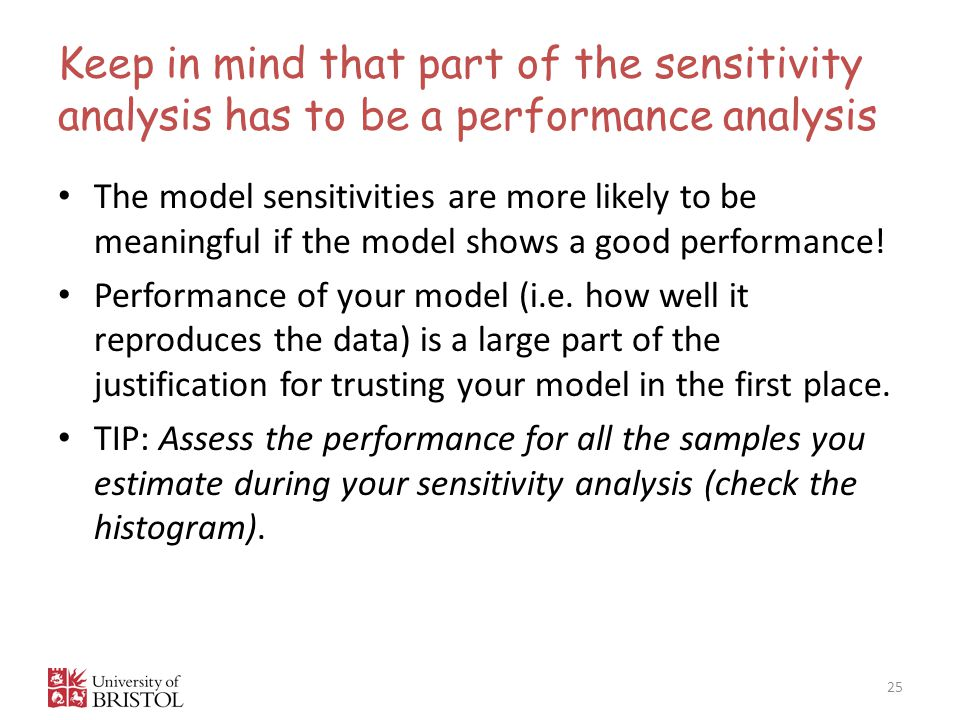 Keep in mind that part of the sensitivity analysis has to be a performance analysis