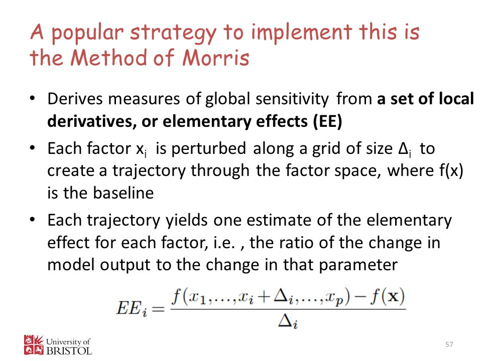 A popular strategy to implement this is the Method of Morris