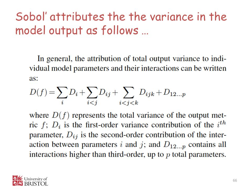 Sobol' attributes the the variance in the model output as follows …