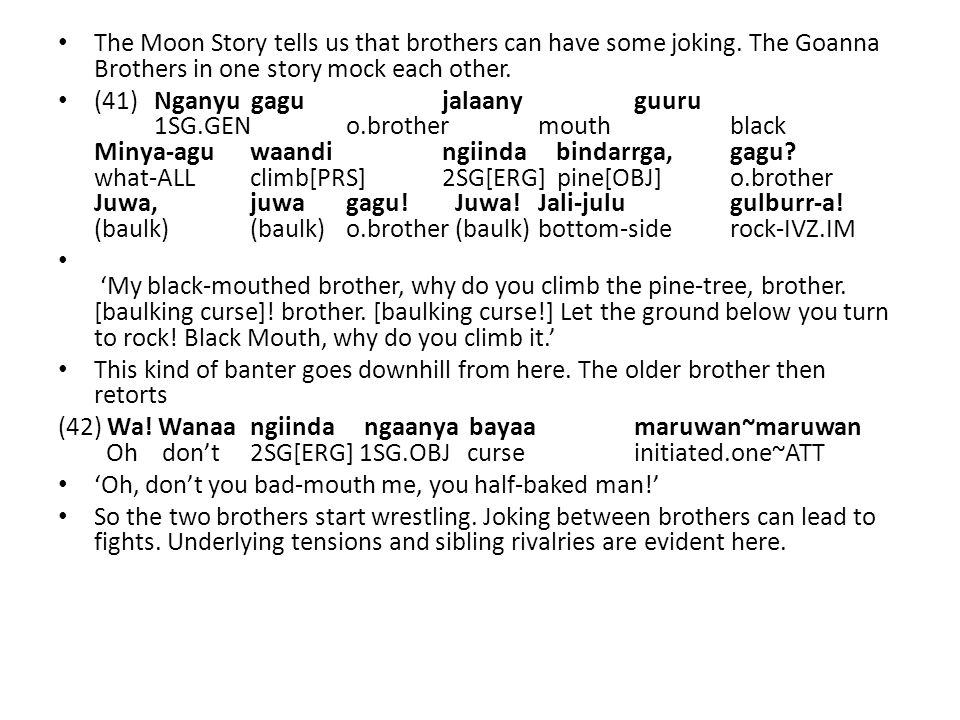 The Moon Story tells us that brothers can have some joking