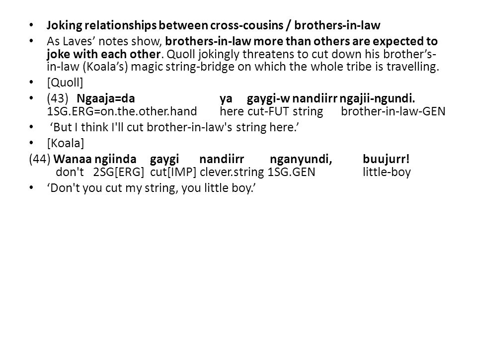 Joking relationships between cross-cousins / brothers-in-law