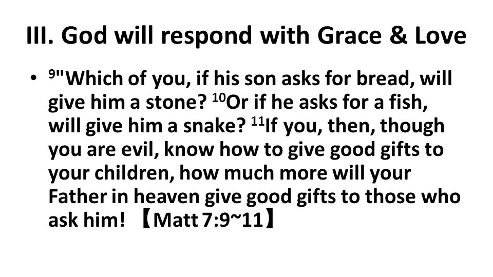 III. God will respond with Grace & Love