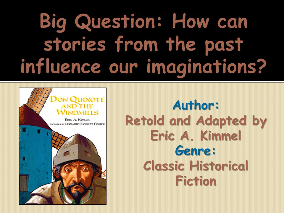 Retold and Adapted by Eric A. Kimmel Classic Historical Fiction