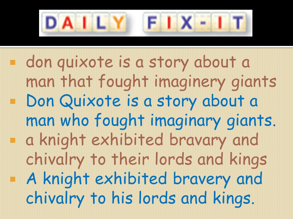 don quixote is a story about a man that fought imaginery giants