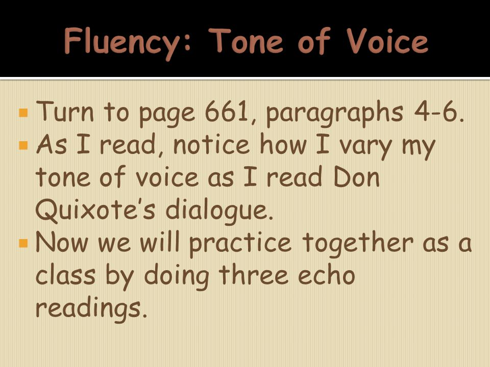 Fluency: Tone of Voice Turn to page 661, paragraphs 4-6.