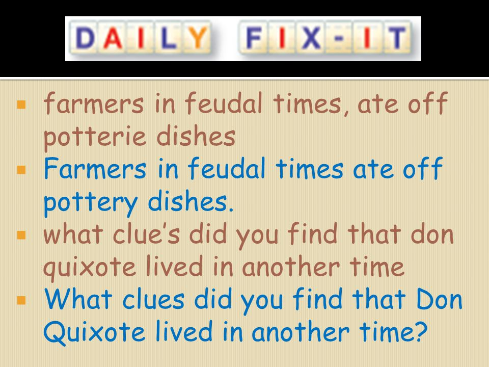 farmers in feudal times, ate off potterie dishes