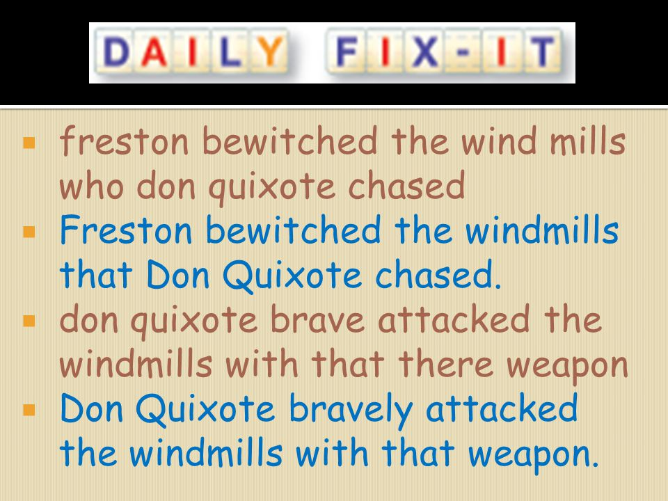 freston bewitched the wind mills who don quixote chased