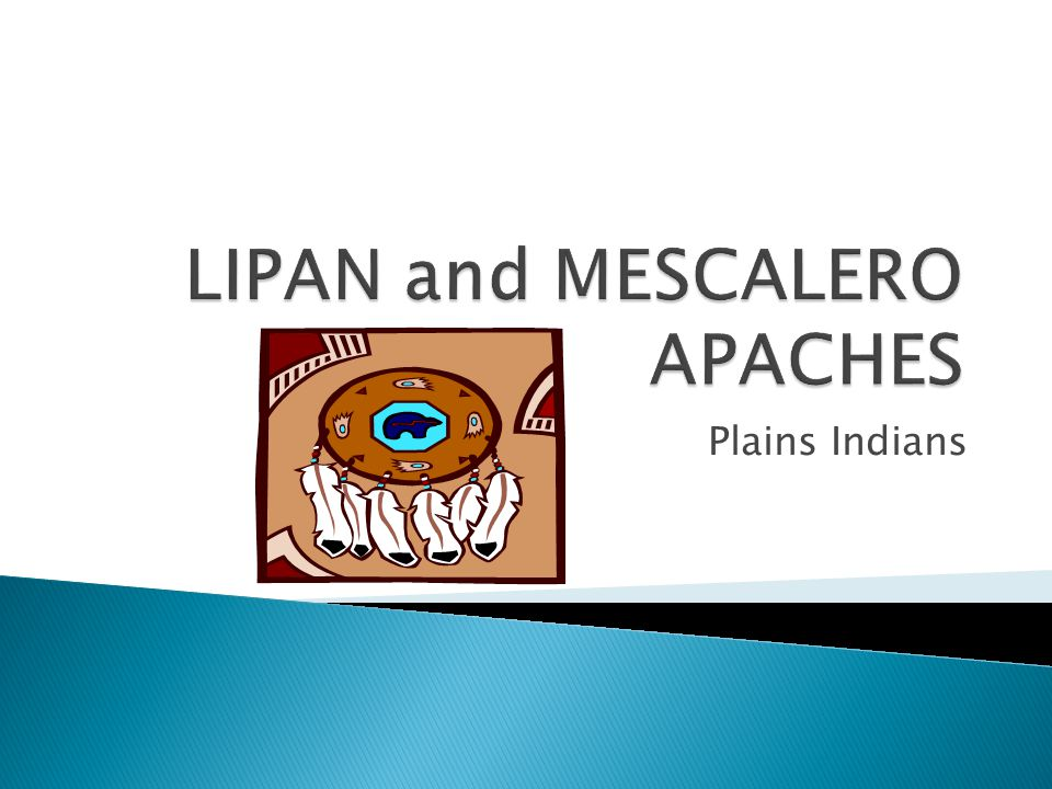 LIPAN and MESCALERO APACHES