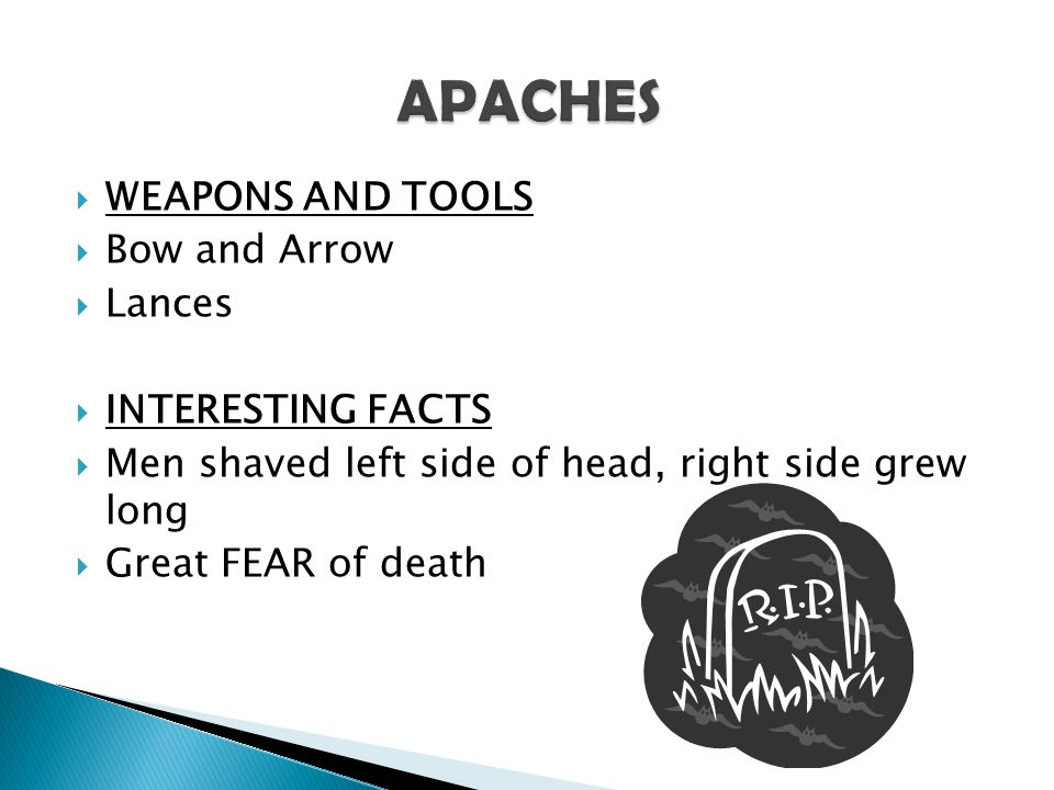 APACHES WEAPONS AND TOOLS Bow and Arrow Lances INTERESTING FACTS