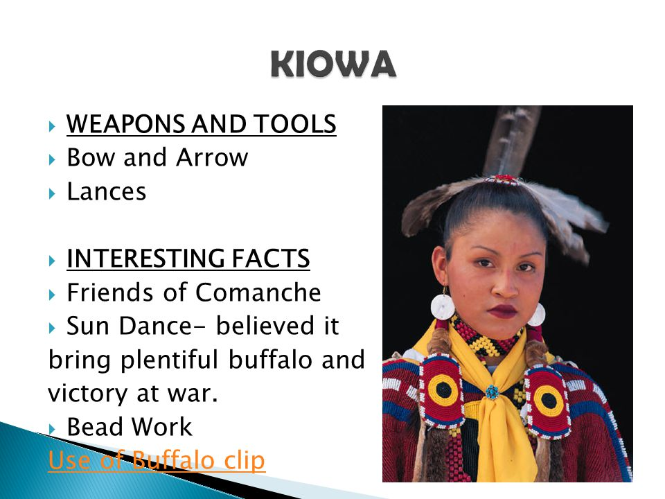 KIOWA WEAPONS AND TOOLS Bow and Arrow Lances INTERESTING FACTS
