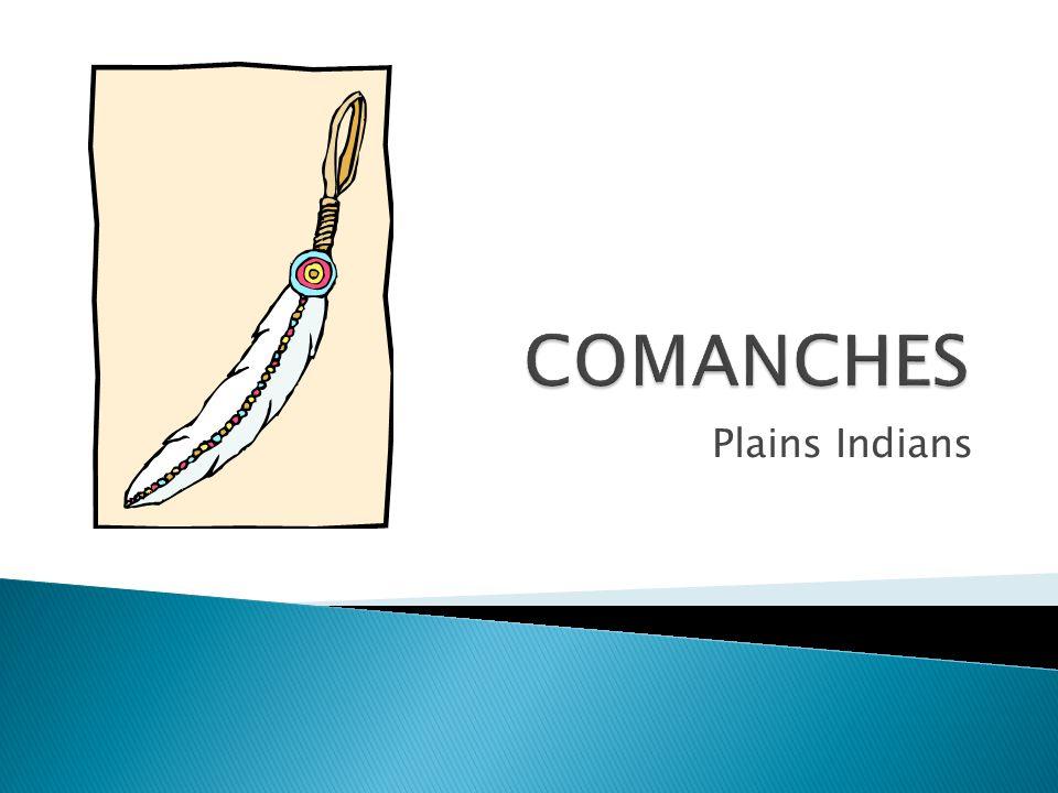 COMANCHES Plains Indians