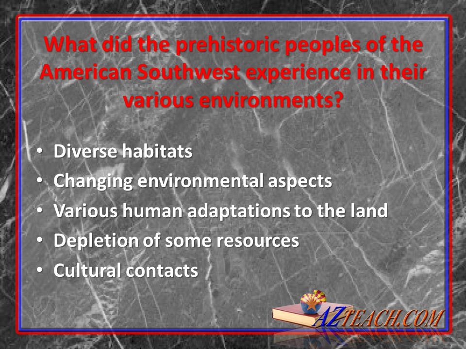 What did the prehistoric peoples of the American Southwest experience in their various environments