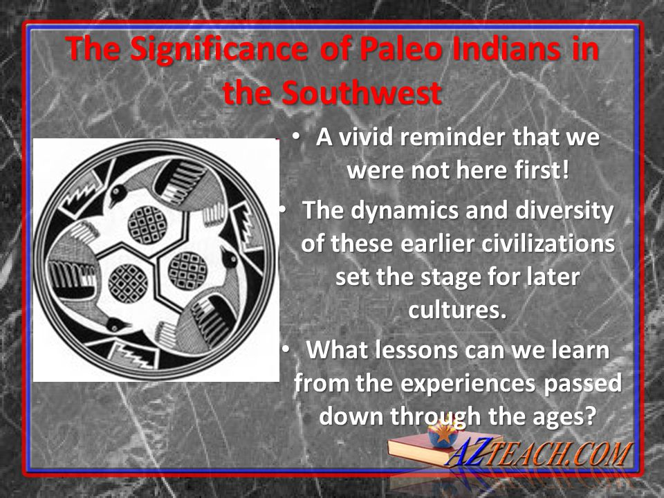 The Significance of Paleo Indians in the Southwest