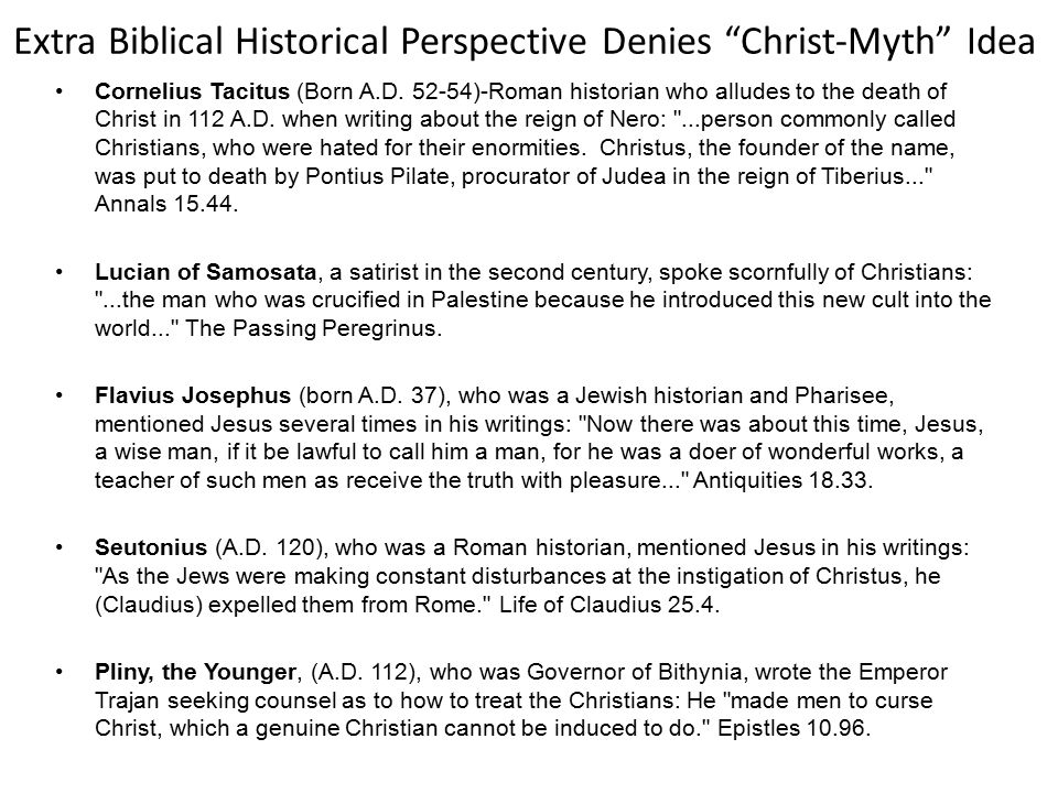 Extra Biblical Historical Perspective Denies Christ-Myth Idea