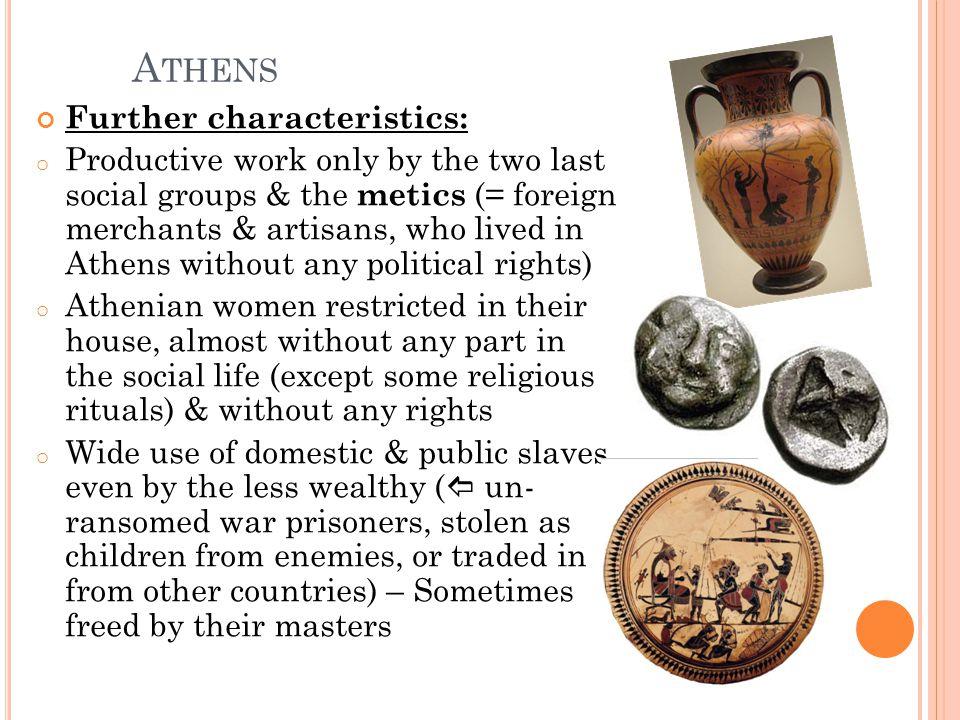 Athens Further characteristics: