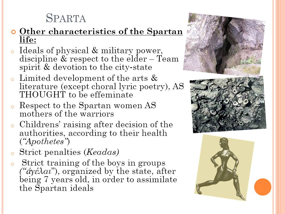 Sparta Other characteristics of the Spartan life: