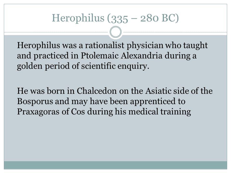 Herophilus (335 – 280 BC)