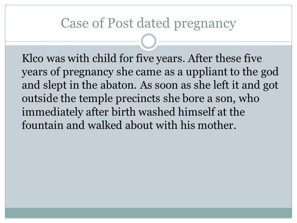 Case of Post dated pregnancy