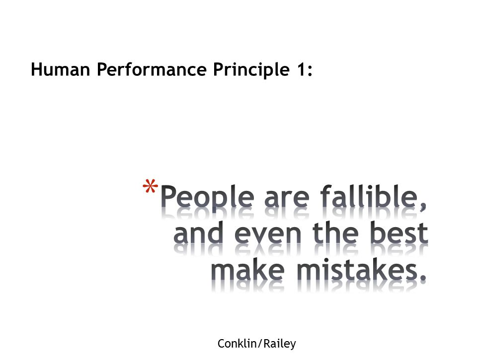 People are fallible, and even the best make mistakes.