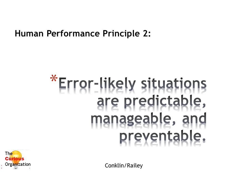 Error-likely situations are predictable, manageable, and preventable.