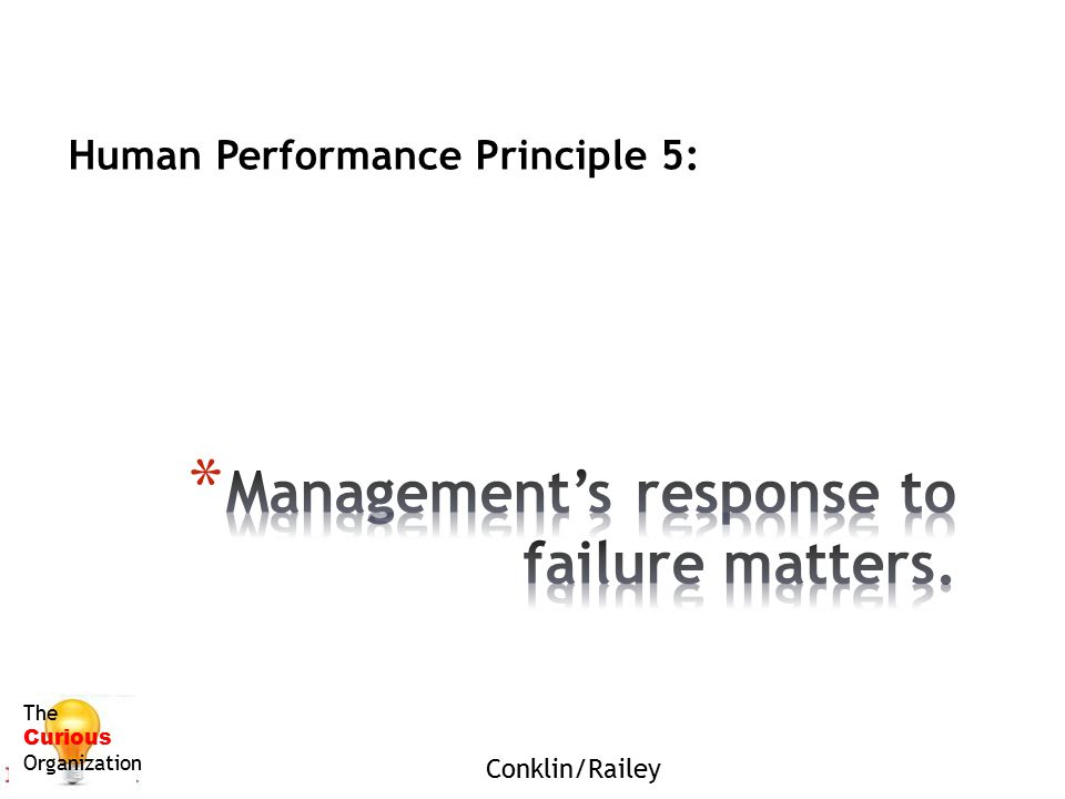 Management's response to failure matters.